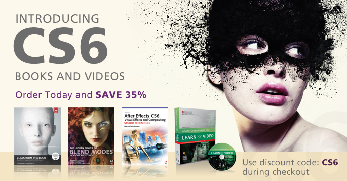 Introducing Adobe Creative Suite 6 Books and Videos - Save 35% with coupon code CS6