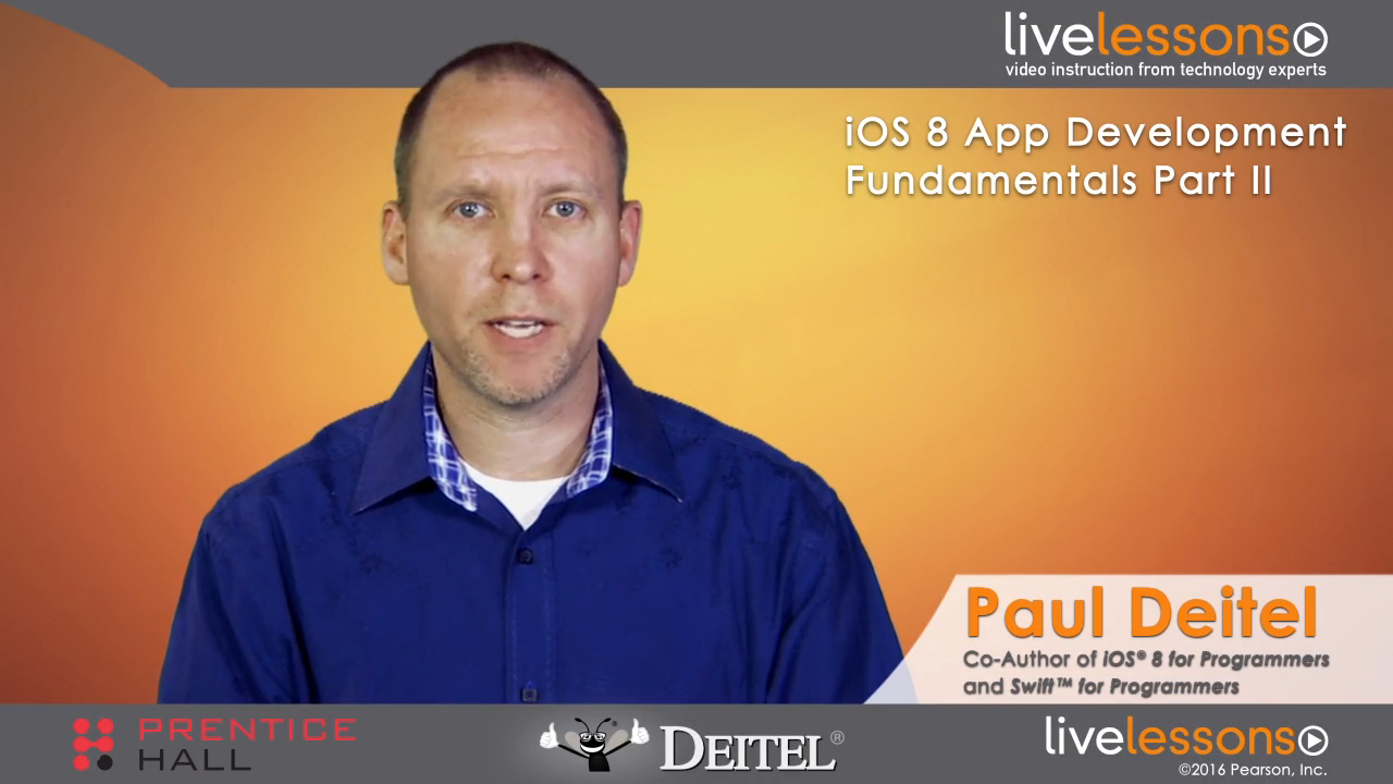 iOS 8 App Development Fundamentals with Swift LiveLessons Part II of II (Video Training)