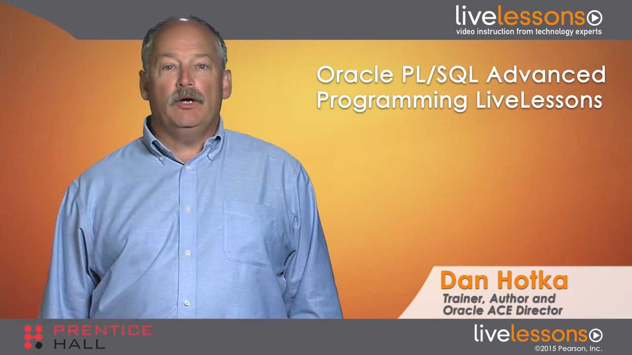 Oracle PL/SQL Advanced Programming LiveLessons (Video Training), Downloadable Version