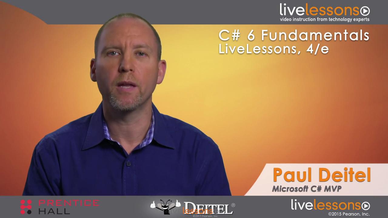 C# 6 Fundamentals LiveLessons Parts I, II, III, and IV, 4th Edition