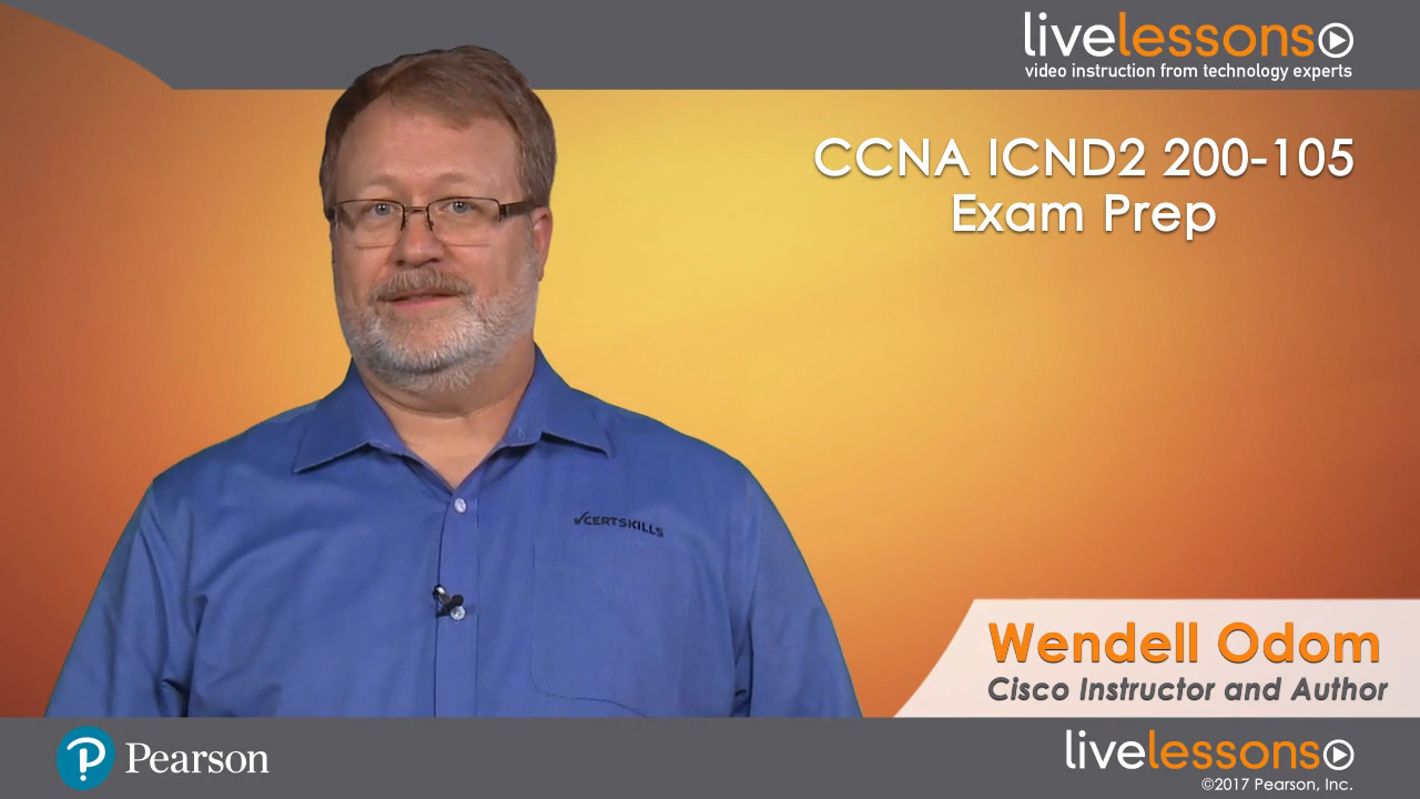 CCNA ICND2 200-105 Exam Prep LiveLessons