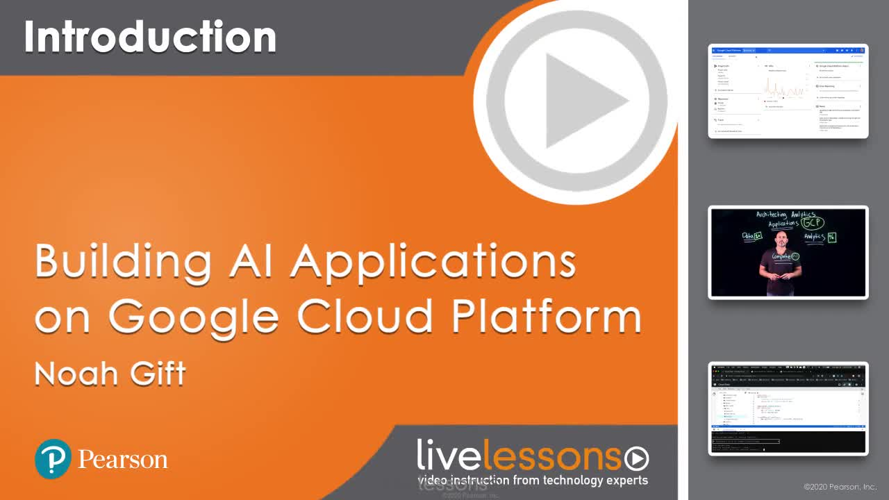 Building AI Applications on Google Cloud Platform LiveLessons (Video Training)