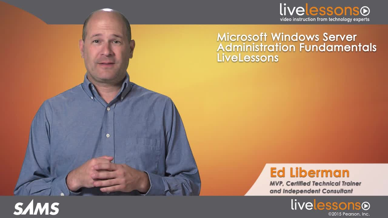Microsoft Windows Server Administration Fundamentals LiveLessons (Video Training), Downloadable Video