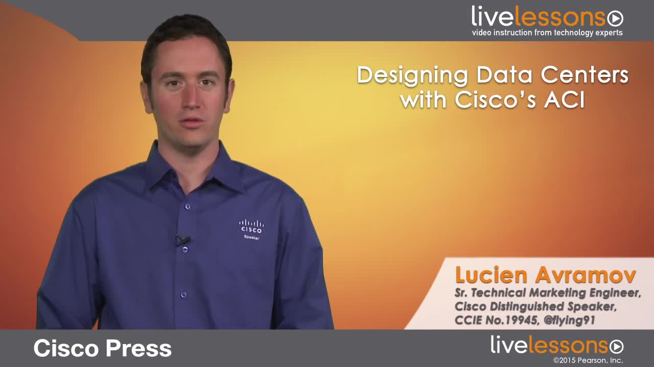 Designing Data Centers with Cisco's ACI LiveLessons--Networking Talks