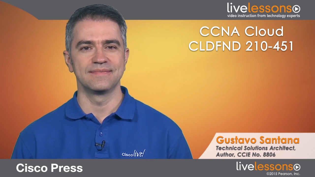 CCNA Cloud CLDFND 210-451 LiveLessons: Understanding Cisco Cloud Fundamentals