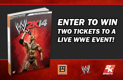 WWE2K14 Official Strategy Guide available for sale at BradyGames.com. Enter to Win two tickets to a live WWE event.