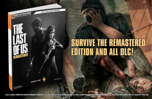 The Last of Us: Remastered Official Strategy Guide available for sale at BradyGames.com