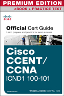 CCENT/CCNA ICND1 Official Cert Guide Premium Edition eBook and Practice Test