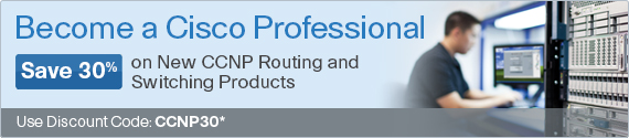 Save 30% on New CCNP Routing and Switching Videos, Practice Tests, Books, and eBooks from Cisco Press