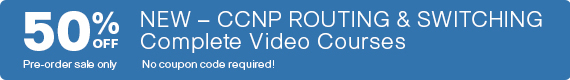 Save 50% on New CCNP Routing and Switching Video Courses from Cisco Press
