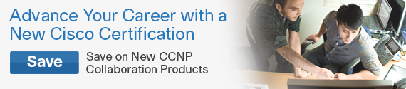 Save on new CCNP Collaboration Learning Materials