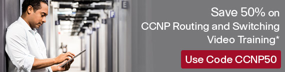 Save 50% on CCNP Routing & Switching Video Training from Cisco Press