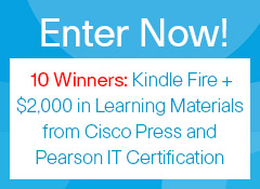Enter for a Chance to Win a Kindle Fire + $2,000 in digital learning from Cisco Press and Pearson IT Certification