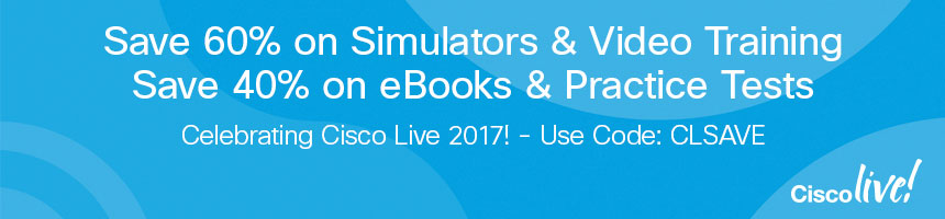 Cisco Press at Cisco Live 2017 -- Save up to 60% on eBooks, Video Training, Practice Tests, and Simulators, plus Enter to Win $2,000 in Digital Learning