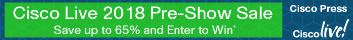 Save up to 65% in the Cisco Live 2018 Pre-Show Sale from Cisco Press