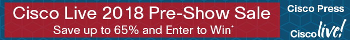 Save up to 65% in the Cisco Live 2018 Pre-Show Sale from Cisco Press and Pearson IT Certification
