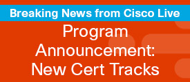 Breaking News from Cisco Live 2019: New Cisco Certification Program Announcement