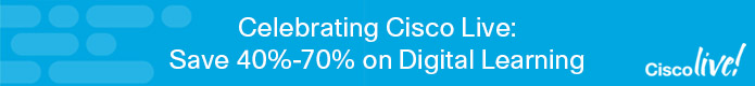Save 40%-70% on digital learning* in the Celebrate Cisco Live Sale from Cisco Press
