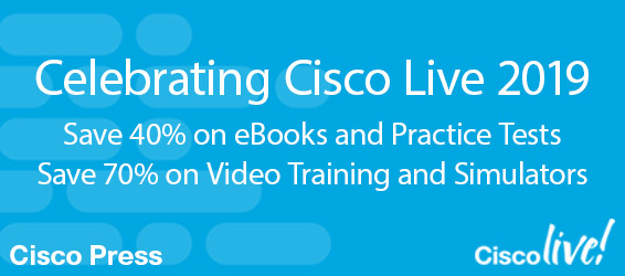 Save 40%-70% on digital learning in the Celebrate Cisco Live Sale from Cisco Press