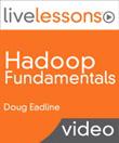 Hadoop Fundamentals LiveLessons