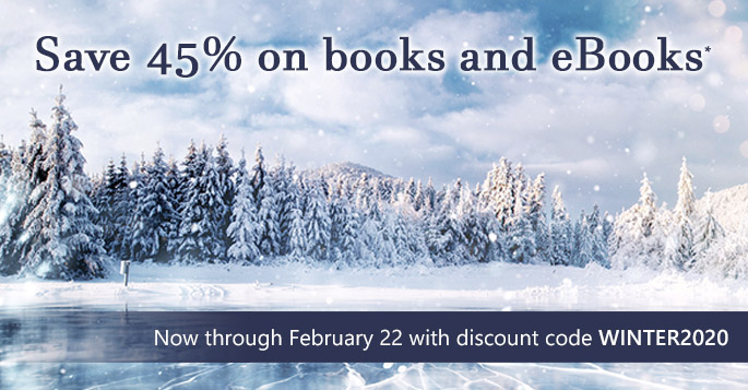 Winter Sale: Save 45% on books and eBooks now through February 22 with discount code WINTER2020
