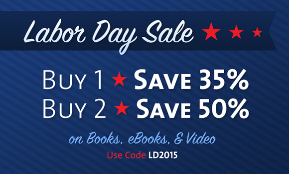 Labor Day Sale: Buy 1, Save 35% or Buy 2, Save 50% off books, eBooks and video