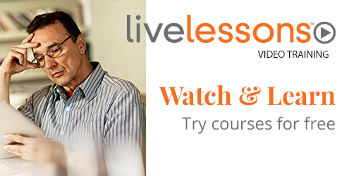 LiveLessons Video Training - Watch and Learn - Try Courses for Free