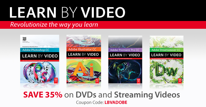 Learn By Video: Revolutionize the way you learn! Save 35% on Adobe CC Learn By Video | Use Coupon Code: LBVADOBE