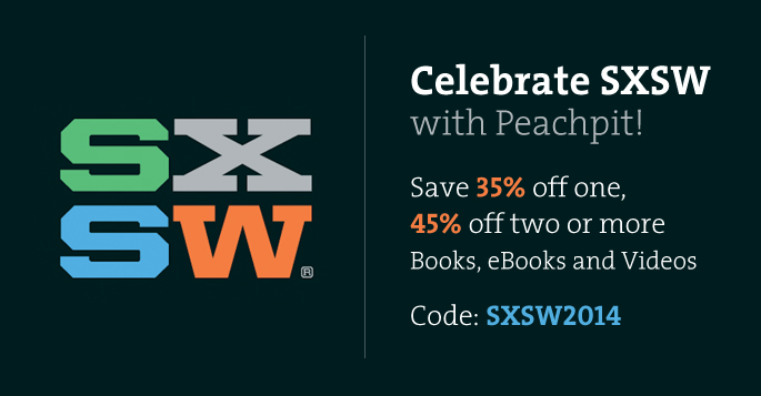 Celebrate SXSW with Peachpit! Save 35% off one, 45% off two or more Books, eBooks and Videos with Discount Code SXSW2014