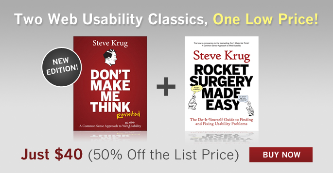 Two Web Usability Classics, One Low Price! Steve Krug's Don't Make Me Think, Revisited + Rockey Surgery Made Easy = Just $40! (50% Off The List Price!)