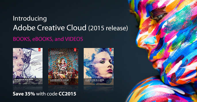 Adobe Creative Cloud (2015 release): Save 35% on Books, eBooks, and Videos from Peachpit
