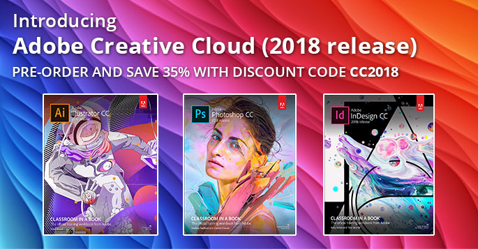 Save 35% on Adobe CC (2018 release) books and eBooks from Adobe Press and Peachpit