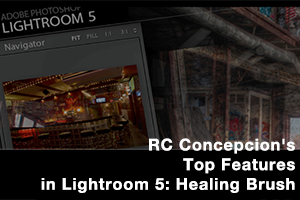 Lightroom 5 spot healing brush demonstration video, with RC Concepcion