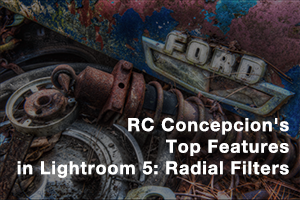 Lightroom 5 radial filters demonstration video, with RC Concepcion