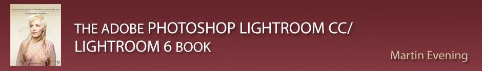 The Adobe Photoshop Lightroom CC (2015 release) / Lightroom 6 Book