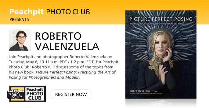 Join Peachpit and photographer Roberto Valenzuela on Tuesday, May 6, 10-11 a.m. PT / 1-2 p.m. ET, for Peachpit Photo Club!