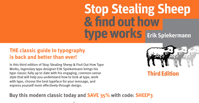 Stop Stealing Sheep & find out how type works, Third Edition - Buy this modern classic today and save 35% with code: SHEEP3