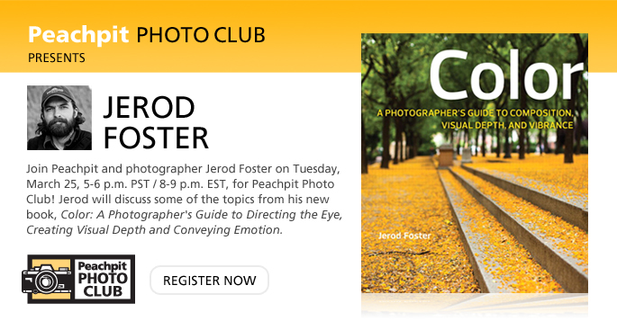 Join Peachpit and photographer Jerod Foster on Tuesday, March 25, 5-6 p.m. PST / 8-9 p.m. EST, for Peachpit Photo Club!