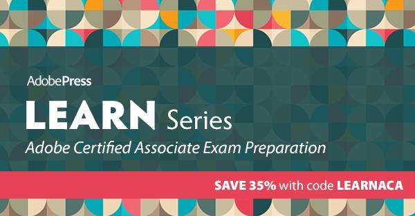 Adobe Certified Associate (ACA) series from Adobe Press