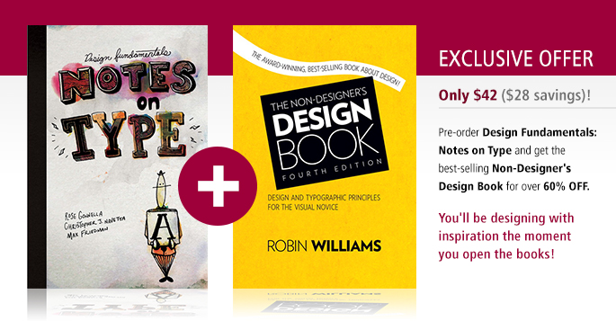 Exclusive Offer: Save $28 on Notes on Type + The Non-Designer's Design Book