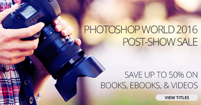Save up to 50% in the Photoshop World Post-Show Sale from Peachpit