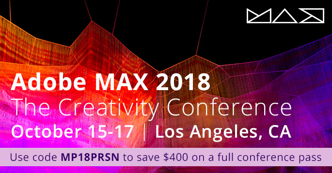 Save $400 on a full conference pass to Adobe MAX 2018 with code MP18PRSN