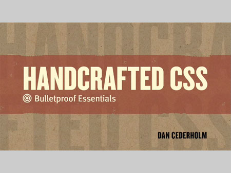 Handcrafted CSS: Bulletproof Essentials