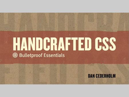 Handcrafted CSS: Bulletproof Essentials
