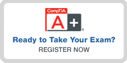 Register for the CompTIA A+ Exams