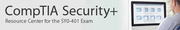 CompTIA Security+ Resource Center for the SY0-401 Exam