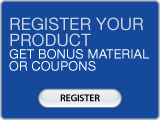 Register Your Product for Bonus Material or Coupons