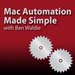 Mac Automation Made Simple (Video)