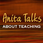 Anita Talks About Teaching (Audio)