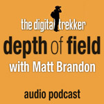 Depth of Field with Matt Brandon (The Digital Trekker) (Audio)